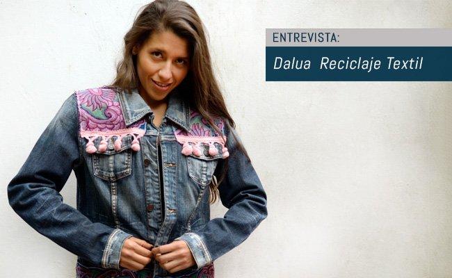 Dalua Reciclaje Textil: Diseño de moda sostenible y mestizaje cultural